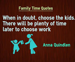 quotes about choosing work over family quotes