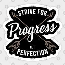 Strive For Progress Not Perfection Graphic Inspire Sticker Teepublic