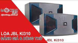 Bảo Châu Elec] Đánh giá Loa JBL KI 310 - Loa karaoke cao cấp tại thị trường Việt  Nam - YouTube