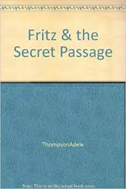 Fritz & the Secret Passage: Adele Thompson: Amazon.com: Books
