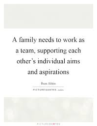 a family needs to work as a team supporting each other s