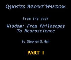 quotes about wisdom philosophy neuroscience values of the wise