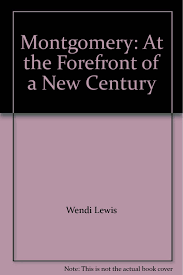 Amazon | Montgomery: At the Forefront of a New Century | Wendi ...