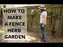 Our Richmond Fixer Upper How To Make A Fence Herb Garden Youtube