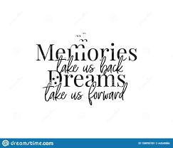 memories take us back dreams take us forward vector