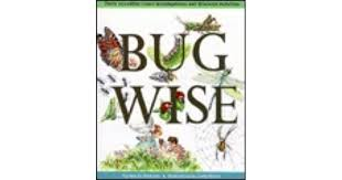 Bugwise: Thirty Incredible Insect Investigations And Arachnid Activities by  Pamela Hickman