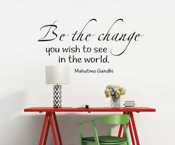 Be The Change Wall Decal Vinyl Stickers Mahatma Gandhi Quote Etsy