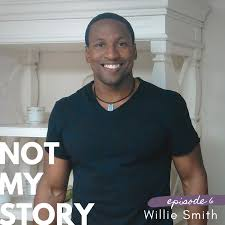 Not My Story | Ep. 6: Willie Smith