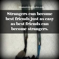 strangers can become best friends mesmerizing quotes