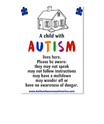 Autism Child House Sticker A Child With Autism Lives Here Please Be Aware They May Not Speak May Not Follow Instructions May Have A Products Teespring