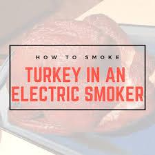 smoking a turkey in electric smoker