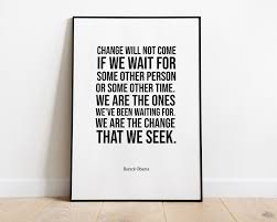 Obama Poster We Are The Change We Seek Inspirational Quotes Etsy In 2020 Obama Quote Black And White Office Inspirational Quotes