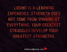 love quotes losing is a learning experience strength facebook