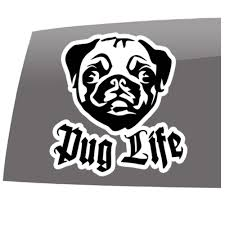 Pug Life Car Window Vinyl Decal Sticker 5 Wide Slomo Swag Apparel Stickers And More