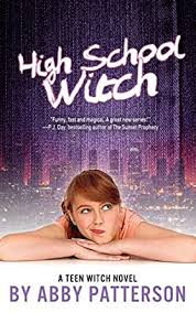 Amazon.com: High School Witch: A Novel eBook: Patterson, Abby: Kindle Store