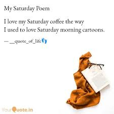 i love my saturday coffee quotes writings by shakiba yousuf