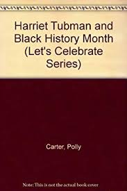 Harriet Tubman and Black History Month by Polly Carter, Bonnie Brook, Brian  Pinkney | 9780671691097 | Reviews, Description and More @  BetterWorldBooks.com