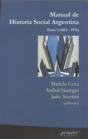 Manual de historia social argentina. tomo 1 , (1852-1976) par Ceva, Mariela  - Jauregui, Anibal - Stortini, Julio -: New Tapa Blanda | Ventara SA