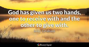 billy graham god has given us two hands one to receive