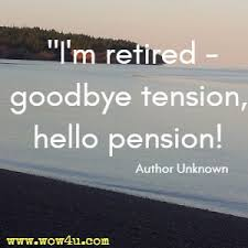 top ten quotes on retirement inspirational words of wisdom