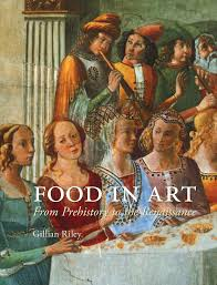 Food in Art: From Prehistory to the Renaissance: Riley, Gillian:  9781780233628: Amazon.com: Books