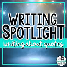writing spotlight writing about quotes by the daring english teacher