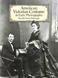 American Victorian Costume in Early Photographs by Priscilla ...