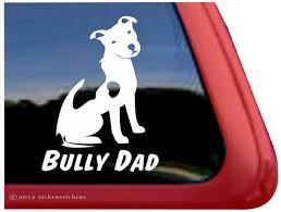 Bully Dad Pit Bull Terrier Decals Stickers Nickerstickers