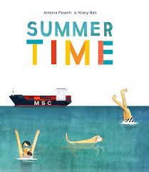 Summer Time: Bell, Hilary, Pesenti, Antonia: 9781742236070: Amazon.com:  Books