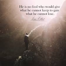 charity bible quotes jim elliot quotes christian quotes serve