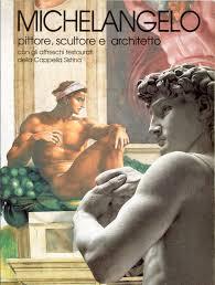 Michelangelo. Pittore, scultore, architetto, con gli affreschi restaurati  della Cappella Sistina e del Giudizio universale. Ediz. spagnola:  9788887654608: Amazon.com: Books