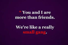 friendship you and i really small gang best friends quotes