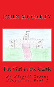 Amazon.com: The Girl in the Castle: An Abigail Greene Adventure, Book 1  (The Abigail Greene Adventures) eBook: McCarty, John: Kindle Store