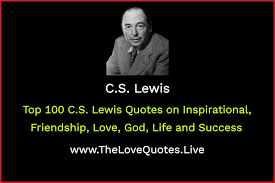 top c s lewis quotes on inspirational friendship love god