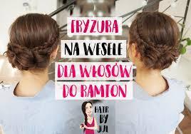 Upiecie Na Wesele Dla Wlosow Do Ramion Hair By Jul Fryzury Krok