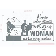Never Underestimate The Power Of One Woman Wall Saying Vinyl Decals Sewing Room Art 23x13 Inch Storm Gray Walmart Com Walmart Com