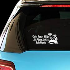 Amazon Com Pressfans Todos Santos Killers Big Wave Surfing Baja Mexico Car Laptop Wall Sticker Automotive