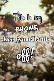 keep your hands off my phone on we heart it