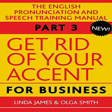Get Rid of Your Accent for Business By Olga Smith, Linda James Audiobook  Sample by audiobooksalive on SoundCloud - Hear the world's sounds