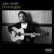 Album Review: John Smith - Hummingbird | Thank Folk For That
