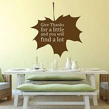 Amazon Com Thankful Wall Decal Give Thanks For A Little And You Will Find A Lot Thanksgiving Decor Vinyl Sticker For The Home Classroom Or Bedroom Decoration Handmade