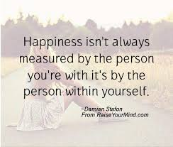 happiness quotes happiness isn t always measured by the person