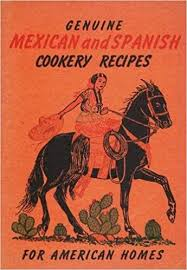 Genuine Mexican and Spanish cookery recipes for American homes: Richardson,  Myrtle: Amazon.com: Books