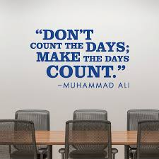 Make The Days Count Wall Quotes Decal Wallquotes Com
