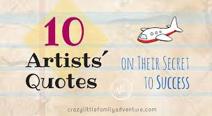artists´ quotes on their secret to success crazy little