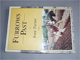 Furrows Past: Amazon.co.uk: Turner, Ivan: Books