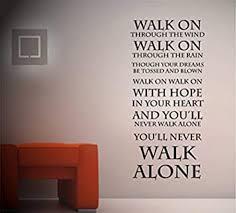 Amazon Com Football Fans Wall Decal Ll Never Walk Alone Vinyl Decor Ll Never Walk Alone The Top You Liverpool Fc Vinyl Decor Sticker Home Art Print W 18 H 40 Home