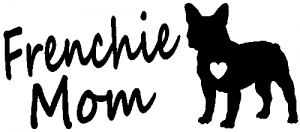 Frenchie Mom French Bulldog Car Or Truck Window Decal Sticker Or Wall Art Decalsrock