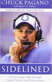 Amazon.com: Sidelined: Overcoming Odds through Unity, Passion, and  Perseverance (9780310341031): Chuck Pagano, Bruce A. Tollner, Tony Dungy:  Books