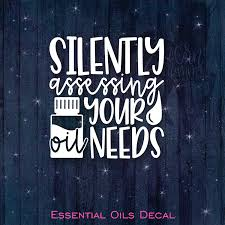 Amazon Com Celycasy Silently Assessing Your Oil Needs Essential Oils Vinyl Car Decal Car Window Laptop Phone Notebook Tablet Phone Tumbler Home Improvement